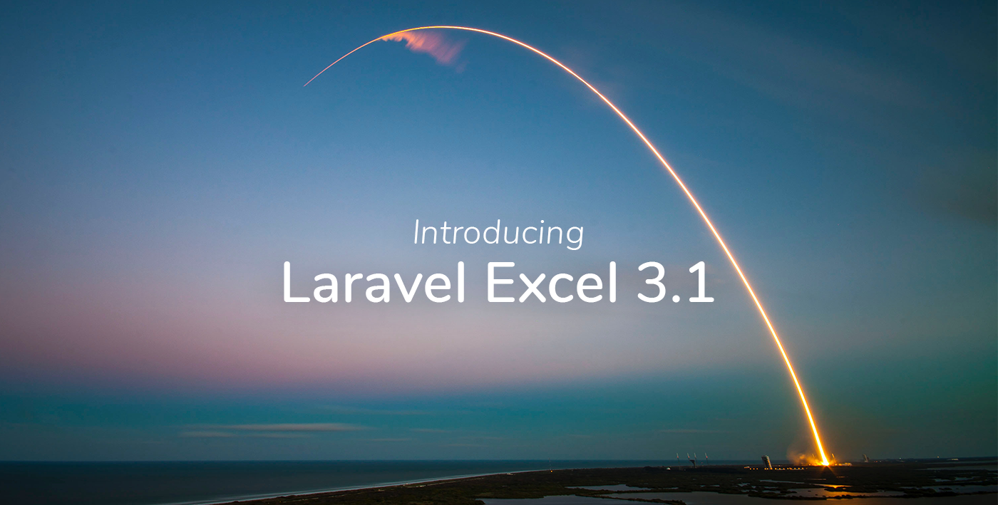 Introducing Laravel Excel 3.1